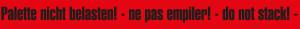 """Warnband """"Palette, nicht belasten"""" - 50 mm x 66..."""