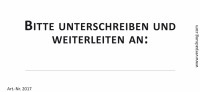 Bedruckte Haftnotiz - Bitte unterschreiben und weiterleiten an: ... weiß/schwarz