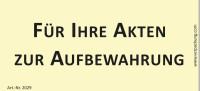Bedruckte Haftnotiz - Für Ihre Akten zur Aufbewahrung gelb/schwarz