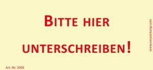 Bedruckte Haftnotiz - Bitte hier unterschreiben! gelb/rot