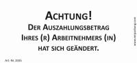 Bedruckte Haftnotiz - Achtung! Der Auszahlungsbetrag Ihres(r) Arbeinehmers(in) hat sich geändert. weiß/schwarz