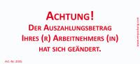Bedruckte Haftnotiz - Achtung! Der Auszahlungsbetrag Ihres(r) Arbeinehmers(in) hat sich geändert. weiß/rot