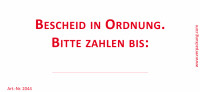 Bedruckte Haftnotiz - Bescheid in Ordnung Bitte zahlen bis     weiß/rot