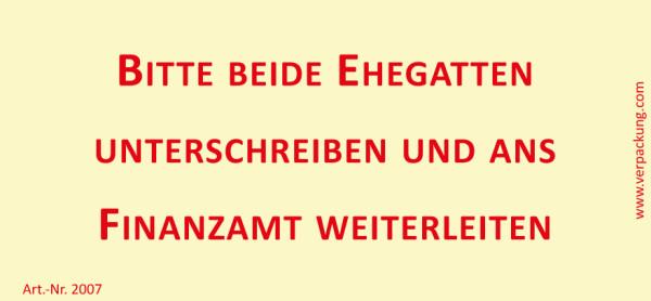 Bedruckte Haftnotiz - Bitte beide Ehegatten unterschreiben und ans Finanzamt weiterleiten  gelb/rot