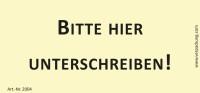 Bedruckte Haftnotiz - Bitte hier unterschreiben! gelb/schwarz
