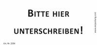 Bedruckte Haftnotiz - Bitte hier unterschreiben! weiß/schwarz