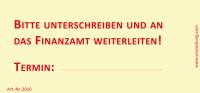 Bedruckte Haftnotiz - Bitte unterschreiben und an das Finanzamt weiterleiten! Termin:...gelb/rot