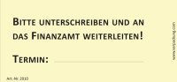 Bedruckte Haftnotiz - Bitte unterschreiben und an das Finanzamt weiterleiten! Termin:...gelb/schwarz