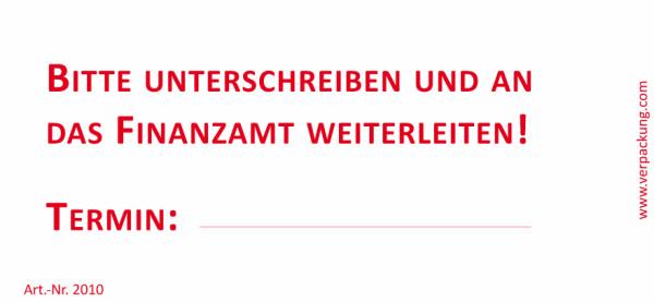 Bedruckte Haftnotiz - Bitte unterschreiben und an das Finanzamt weiterleiten! Termin:...weiß/rot