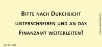 Bedruckte Haftnotiz - Bitte nach Durchsicht unterschreiben und an das Finanzamt weiterleiten! gelb/schwarz