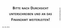 Bedruckte Haftnotiz - Bitte nach Durchsicht unterschreiben und an das Finanzamt weiterleiten! weiß/schwarz