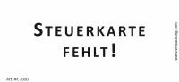 Bedruckte Haftnotiz - Steuerkarte fehlt!  weiß/schwarz
