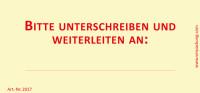 Bedruckte Haftnotiz - Bitte unterschreiben und weiterleiten an: ... gelb/rot