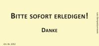Bedruckte Haftnotiz - Bitte sofort erledigen! Danke  gelb/schwarz