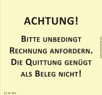 Bedruckte Haftnotiz - Achtung! Bitte unbedingt Rechnung anfordern. Die Quittung genügt als Beleg nicht!  gelb/schwarz