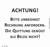 Bedruckte Haftnotiz - Achtung! Bitte unbedingt Rechnung anfordern. Die Quittung genügt als Beleg nicht!  weiß/schwarz