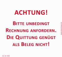 Bedruckte Haftnotiz - Achtung! Bitte unbedingt Rechnung anfordern. Die Quittung genügt als Beleg nicht!  weiß/rot