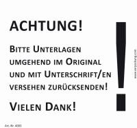 Bedruckte Haftnotiz - Achtung! Bitte Unterlagen umgehend im Original und mit Unterschrift versehen zurücksenden! weiß/schwarz