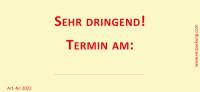Bedruckte Haftnotiz - Sehr dringend! Termin am: gelb/rot