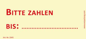 Bedruckte Haftnotiz - Bitte zahlen bis  gelb/rot