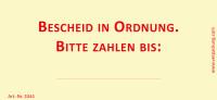 Bedruckte Haftnotiz - Bescheid in Ordnung Bitte zahlen bis     gelb/rot