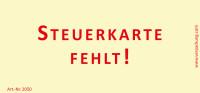 Bedruckte Haftnotiz - Steuerkarte fehlt!  gelb/rot